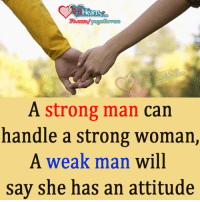 Memes, Strong, and Attitude: eli  Hk  A strong man can  handle a strong woman,  A weak man will  say she has an attitude