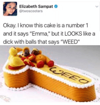 "Hoes, Weed, and Cake: Elizabeth Sampat  @twoscooters  Okay. I know this cake is a number 1  and it says ""Emma,"" but it LOOKS like a  dick with balls that says ""WEED"" Me as a mother. I tried... but hoes will be hoes amiriteeeeeeeeeee 💅🏼"