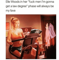 "Af, Funny, and Goals: Elle Woods in her ""fuck men I'm gonna  get a law degree"" phase will always be  my fave So much goals af omg🙌🏻🙌🏻"