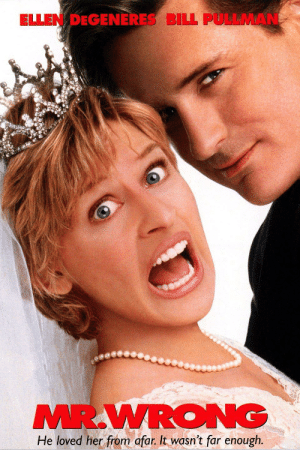 Ellen DeGeneres, Fall, and Love: ELLEN DEGENERES BILL PULLMAN  MR.WRONG  He loved her from afar. It wasn't far enough. In the 1996 rom com Mr.Wrong Ellen DeGeneres struggles to find the perfect man. As it turns out, she was a lesbian the whole time, thus causing her inability to fall in love with a man.