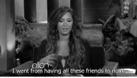 Friends, Ellen, and Http: ellen  I went from having all these friends to n  WKY http://iglovequotes.net/