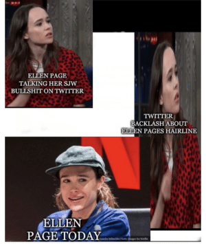 Hairline, Head, and Twitter: ELLEN PAGE  TALKING HER SJW  BULLSHIT ON TWITTER  TWITTER  BACKLASH ABOUT  ELLEN PAGES HAIRLINE  ELLEN  PAGE TODAY  sandre Schmeider Getty m  for Netfix A hat isn't going to cover up that 5 head.