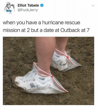 Click, Funny, and Date: Elliot Tebele  @FuckJerry  when you have a hurricane rescue  mission at 2 but a date at Outback at 7 On real note. Every donation goes a long way. Click the link in bio to @justinjames99's hurricane Houston flood relief fund.