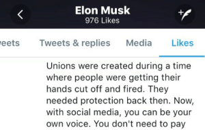Social Media, Tumblr, and Blog: Elon Musk  976 Likes  eets Tweets & replies Media Likes  Unions were created during a time  where people were getting their  hands cut off and fired. They  needed protection back then. Now,  with social media, you can be your  own voice. You don't need to pay ask-neoliberal-onceler:  With bootlickers like these Elon Musk doesn't even need to defend himself