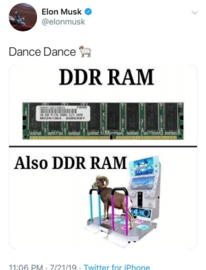 Iphone, Twitter, and Dance: Elon Musk  @elonmusk  Dance Dance  DDR RAM  51004399  AENTY VOOF RERDUED  M22N1364 658GXBY  Also DDR RAM  11:06 PM. 7/21/19 . Twitter for iPhone me_irl