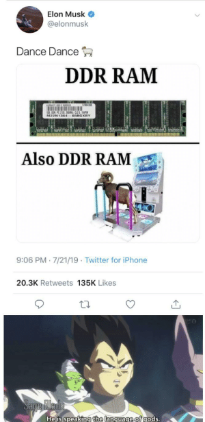 Blade, Iphone, and Twitter: Elon Musk  @elonmusk  Dance Dance  DDR RAM  ST004899  1IG8 00R PC 2100 266MHZ CL25 184PIN  65BGXBY  Also DDR RAM  9:06 PM 7/21/19 Twitter for iPhone  20.3K Retweets 135K Likes  Sage Blade  He is speaking the language.of gods. Dance time