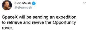 Definitely not fake by Danny-DevitoTrashMan MORE MEMES: Elon Musk  @elonmusk  SpaceX will be sending an expedition  to retrieve and revive the Opportunity  rover. Definitely not fake by Danny-DevitoTrashMan MORE MEMES