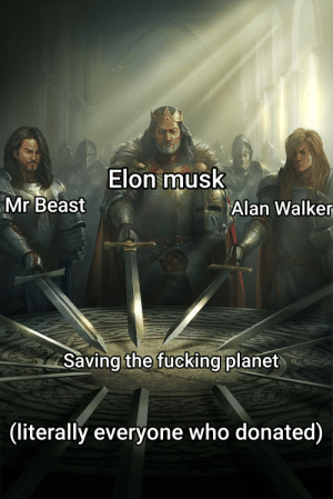 Go #teamtrees: Elon musk  Mr Beast  Alan Walker  Saving the fucking planet  (literally everyone who donated) Go #teamtrees