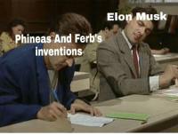 Elon Musk, Elon, and Musk: Elon Musk  Phineas And Ferb's  inventions