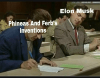 Only 101 days left to invest in this via /r/MemeEconomy http://bit.ly/2ELzBCU: Elon Musk  Phineas And Ferb's  inventions Only 101 days left to invest in this via /r/MemeEconomy http://bit.ly/2ELzBCU