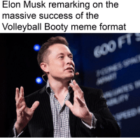 Volleyball: Elon Musk remarking on the  massive success of the  Volleyball Booty meme format