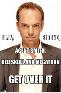 "Skull, Red, and Red Skull: ELROND,  AGENT SMITH  RED SKULL AND MEGATRON  GETOVERIT ""Mr. Andeerrsonnn.."""