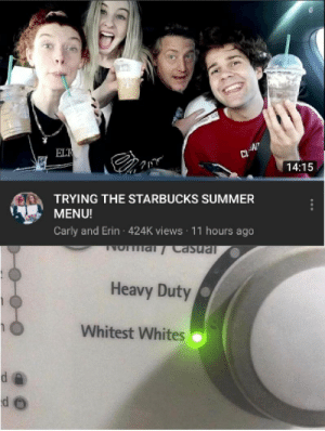 Too white: ELT  AN  14:15  TRYING THE STARBUCKS SUMMER  MENU!  Carly and Erin 424K views 11 hours ago  NO al Casual  Heavy Duty  Whitest Whites Too white