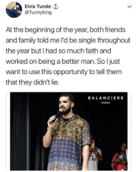 Do ☝️if you were like this last year krakstv: Elvis Tunde  @Tunnyking  At the beginning of the year, both friends  and family told me l'd be single throughout  the year but I had so much faith and  worked on being a better man. So ljust  want to use this opportunity to tell them  that they didn't lie.  BALANCIERE  VISUALS  Bo Do ☝️if you were like this last year krakstv