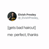 *goes home and cries for hours* 😭 do you like it @greatbritish.memes 😭😭 (@_elvishpresley_ on Twitter): Elvish Presley  @_ElvishPresley  [gets bad haircut]  me: perfect, thanks *goes home and cries for hours* 😭 do you like it @greatbritish.memes 😭😭 (@_elvishpresley_ on Twitter)
