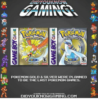 One does not simply make the last Pokémon game.: em all  GOLD YERSON  POKEMON GOLD & SILVER HERE PLANNED  TO BE THE LAST POKEMON GAMES.  SUBMITTED BY PHEONIXGRX  DIDNT OUKHONGAMING.COM One does not simply make the last Pokémon game.