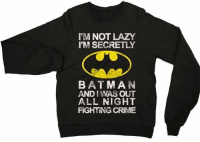 Sweatshirt by @kapowtee ~ ✅ Link in bio ~ 🎅🏽 Worldwide Shipping ~ ⚜️Limited Supply Tag someone who needs this 👊🏻: EM NOT LAZY  I'M SECRETLY  BAT MAN  AND I WAS OUT  ALL NIGHT  FIGHING CRIME Sweatshirt by @kapowtee ~ ✅ Link in bio ~ 🎅🏽 Worldwide Shipping ~ ⚜️Limited Supply Tag someone who needs this 👊🏻