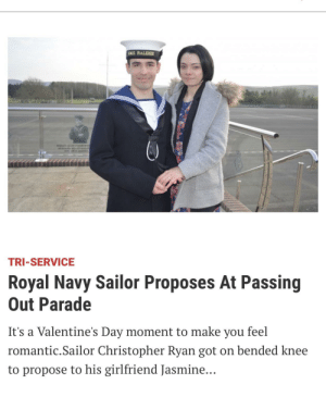 Love, Valentine's Day, and Boots: EM.S. RALEIGH  ater o Ji  TRI-SERVICE  Royal Navy Sailor Proposes At Passing  Out Parade  It's a Valentine's Day moment to make you feel  romantic.Sailor Christopher Ryan got on bended knee  to propose to his girlfriend Jasmine... Don't forgot RN boots love a good proposal at Raleigh when they pass in from INT