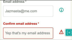 Email, Email Address, and Yep: Email address*  Jazmasta@me.conm  Confirm email address*  Yep that's my email addressA  1+1