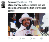 <p>May the odds be ever in your favor (via /r/BlackPeopleTwitter)</p>: Emanuel awllums 23h  Steve Harvey out here looking like he's  about to announce the first ever hunger  games  1  tl  17  177557 <p>May the odds be ever in your favor (via /r/BlackPeopleTwitter)</p>