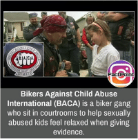 Yeah, nice gesture 👍 did you know fact point , education amazing dyk unknown facts daily facts💯 didyouknow follow follow4follow earth science commonsense f4f factpoint instafact awesome world worldfacts like like4ike tag friends Don't forget to tag your friends 👍: EMBER  Fact Point  Bikers Against Child Abuse  International (BACA) is a biker gang  who sit in courtrooms to help sexually  abused kids feel relaxed when giving  evidence. Yeah, nice gesture 👍 did you know fact point , education amazing dyk unknown facts daily facts💯 didyouknow follow follow4follow earth science commonsense f4f factpoint instafact awesome world worldfacts like like4ike tag friends Don't forget to tag your friends 👍