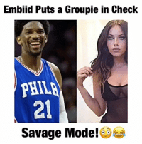 Embiid Gives no F*cks😂🙌 - - Via - - @thefumblesports - - Follow @dunkfilmz for More!: Embiid Puts a Groupie in Check  PHILA  Savage Mode! Embiid Gives no F*cks😂🙌 - - Via - - @thefumblesports - - Follow @dunkfilmz for More!