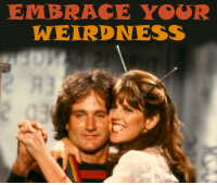 Get weird with Robin Williams & Pam Dawber in Mork & Mindy, weekdays at 6a ET on Antenna TV.: EMBRACE YOOR  WEIRDNESS Get weird with Robin Williams & Pam Dawber in Mork & Mindy, weekdays at 6a ET on Antenna TV.