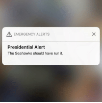 Football, Nfl, and Phone: EMERGENCY ALERTS  Presidential Alert  The Seahawks should have run it. Anyone get this this weird notification on their phone? https://t.co/ZRWryS9AhB