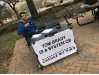 Nfl, Tom Brady, and Change: EMES  TOM BRADY  IS A SYSTEM QB  CHANGE MY MIND Credit: Warwick Bettles
