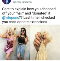 "Swipe ➡️ to find out what happened next 😂 | follow @fuckersbelike for more: @Emily_graceffa  Care to explain how you chopped  off your ""hair"" and ""donated"" it  @lelepons?? Last time I checked  you can't donate extensions. Swipe ➡️ to find out what happened next 😂 
