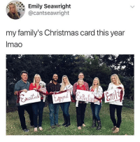 tag someone who is single af with no hope xoxoxox: Emily Seawright  @cantseawright  my family's Christmas card this year  Imao  び tag someone who is single af with no hope xoxoxox
