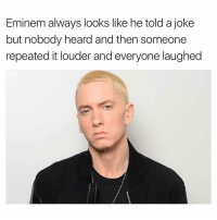 Eminem, Memes, and 🤖: Eminem always looks like he told a joke  but nobody heard and then someone  repeated it louder and everyone laughed 😂😂😂lol - - -credit @miinute - - 420 memesdaily Relatable dank MarchMadness HoodJokes Hilarious Comedy HoodHumor ZeroChill Jokes Funny KanyeWest KimKardashian litasf KylieJenner JustinBieber Squad Crazy Omg Accurate Kardashians Epic bieber Weed TagSomeone hiphop trump rap drake