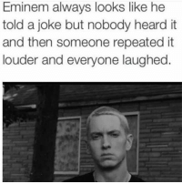 If you're not following @pubes you be better off deleting instagram 😂: Eminem always looks like he  told a joke but nobody heard it  and then someone repeated it  louder and everyone laughed If you're not following @pubes you be better off deleting instagram 😂