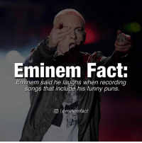 late night fact but i aint trying to break my 2 day posting streak 💯 (well its 3 now lol): Eminem Fact:  Eminem said he laughs when recording  songs that include his funny puns.  CO leminemfact late night fact but i aint trying to break my 2 day posting streak 💯 (well its 3 now lol)