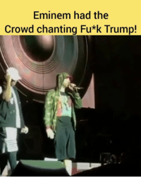 eminem says he cant stand DonaldTrump 😳 then leads crowd into fu*k trump chant in glasgow 👀 @PMWHIPHOP: Eminem had the  Crowd chanting Fu*k Trump! eminem says he cant stand DonaldTrump 😳 then leads crowd into fu*k trump chant in glasgow 👀 @PMWHIPHOP