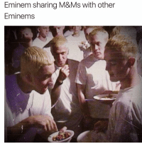 Funny, Legendary, and Legendaries: Eminem sharing M&Ms with other  Eminems Lol legendary