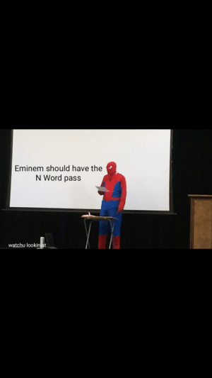 Eminem, True, and Word: Eminem should have the  N Word pass  watchu lookin at Y'all know it's true