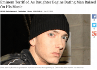 nitro-glycerine:theonion:Eminem Terrified As Daughter Begins Dating Man Raised On His Music  This is incredible: Eminem Terrified As Daughter Begins Dating Man Raised  On His Music  NEWS Entertainment Celebrities Music ISSUE 49.26 Jun 27, 2013  Since learning that his daughter's new boyfriend loved his music growing up, Eminem has been worried sick about her. nitro-glycerine:theonion:Eminem Terrified As Daughter Begins Dating Man Raised On His Music  This is incredible