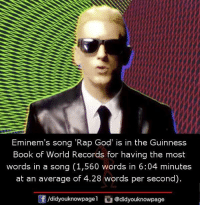 """God, Memes, and Rap: Eminem's song """"Rap God is in the Guinness  Book of World Records for having the most  words in a song (1,560 words in 6:04 minutes  at an average of 4.28 words per second)  didyouknowpagel  @didyouknowpage"""