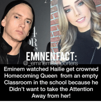 Eminem, Memes, and School: EMINENFACT:  @ eminemspporters  Eminem watched Hailie get crowned  Homecoming Queen from an empty  Classroom in the school because he  Didn't want to take the Attention  Away from her!