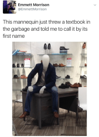 morrison: Emmett Morrison  @EmmettMorrison  This mannequin just threw a textbook in  the garbage and told me to call it by its  first name  SALE  SALE