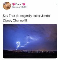 Disney, Memes, and Disney Channel: Emmo  @unicorn1731  Soy Thor de Asgard y estas viendo  Disney Channel!!!