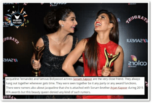 Facts, Party, and Queen: EMO6IV  TREYGRAE  HUMOR  ONTION  M  гИАг  210lo  MOEIV  Jacqueline Fernandez and famous Bollywood actress Sonam Kapoor are the very close friend. They always  hang out together whenever gets time. They were seen together be it any party or any award functions.  There were rumors also about Jacqueline that she is attached with Sonam brother Arjun Kapoor during 2015  1IFA awards but this beauty queen denied any kind of such rumors.  JUHA 15 Interesting And Unknown Facts About Jacqueline Fernandez - Make ...