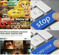 please STOP: EMOJ MOVIE  JULY 28  stop  Sony Pictures Animation announces  Meme Movie' slated for 2020  olo  Critics have lambasted the new annated tim  'soler md、idiotr  STOP  SAID please STOP