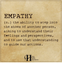 Pass it on <3: EMPATHY  (n. the ability to step into  the shoes of another person,  aiming to understand their  feelings and perspectives,  and to use that understanding  to guide our actions.  erbs  ealth  appiness Pass it on <3