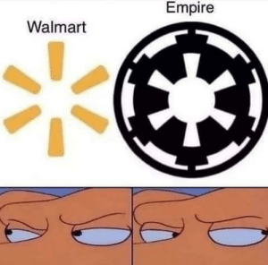 memehumor:  Walmart rules all: Empire  Walmart memehumor:  Walmart rules all