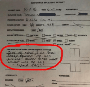 Club, Party, and Tumblr: EMPLOYEE INCIDENT REPORT  EQUIPMENT  EATLOTE NAME: Steven  INCIDKNT LOCATION:alto CA a  EMPLOYEL  NATURE OF  SPRAIN  IRRITATION  HANDS/ARM  DESCRIBE THE INCIDENT (Use the dingram if necessary)  SAS HE NDS 60 HOME  OTHER PARTY  INJURIES: YES laughoutloud-club:  Ligma