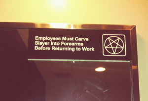Slayer, Holes, and Work: Employees Must Carve  Slayer Into Forearms  Before Returning to Work Pot holes.