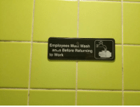"""Dank, Work, and 🤖: Employees Must Wash  anus Before Returning  to Work Boss: """"WHO DID THAT?!!! ...That's kinda clever."""""""