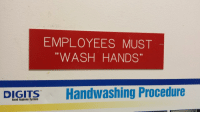 "get them ""clean"": EMPLOYEES MUST  WASH HANDS""  DIGITS Handwashing Procedure  Hand Hygiene System get them ""clean"""